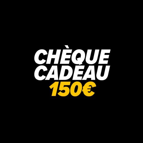 CHEQUE CADEAU 150€